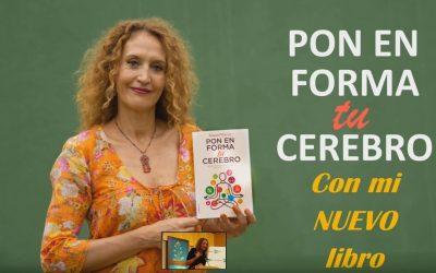 Pon en forma tu cerebro… ¡Con mi nuevo libro!